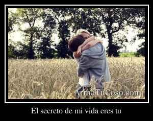 El secreto de mi vida eres tu