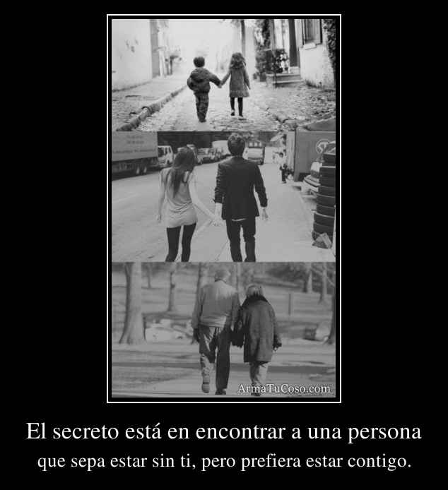 El secreto está en encontrar a una persona