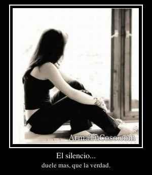 El silencio...