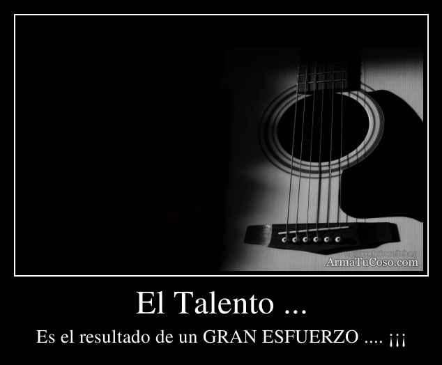 El Talento ...