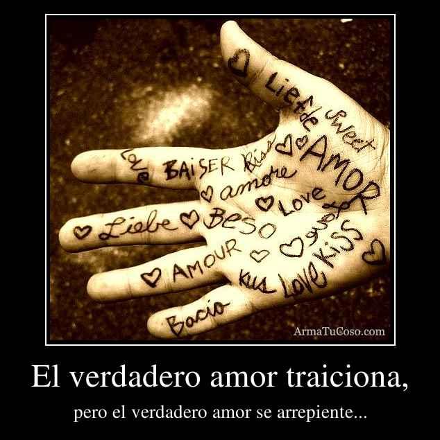 El verdadero amor traiciona,