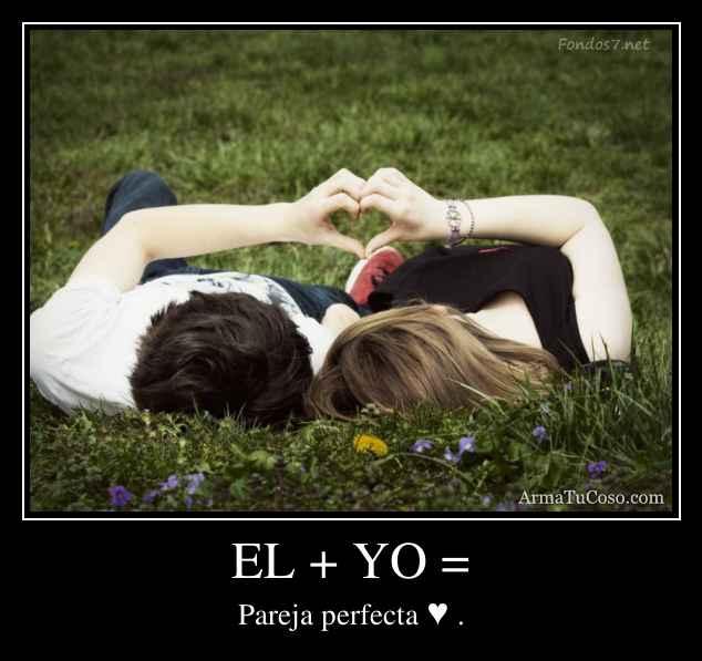 EL + YO =