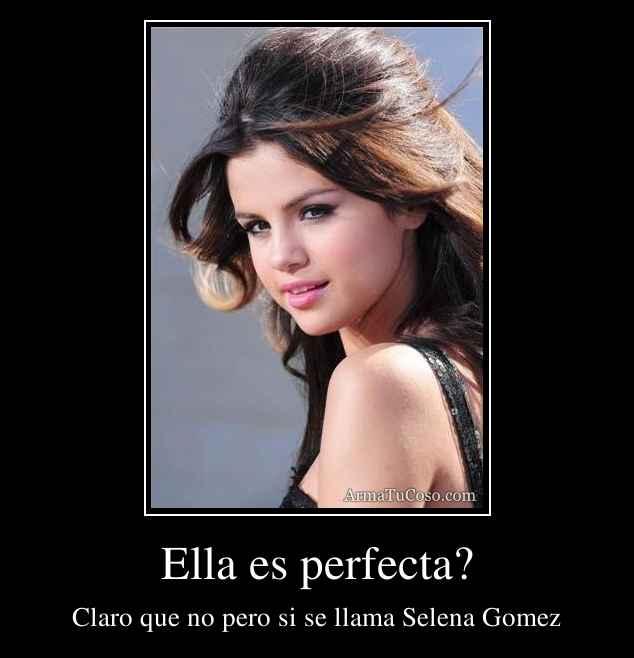 Ella es perfecta?