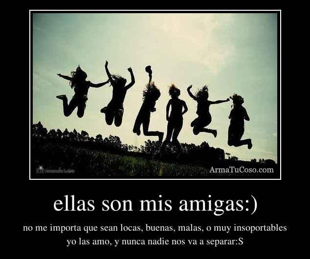 ellas son mis amigas:)