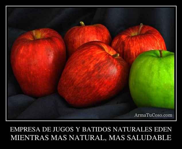 EMPRESA DE JUGOS Y BATIDOS NATURALES EDEN