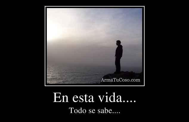 En esta vida....
