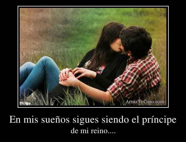 En mis sueños sigues siendo el príncipe
