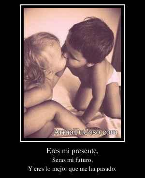 Eres mi presente,