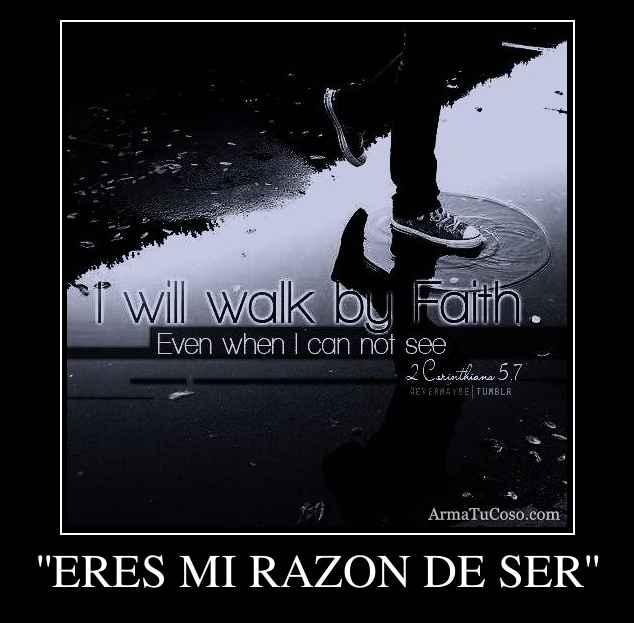 ''ERES MI RAZON DE SER''