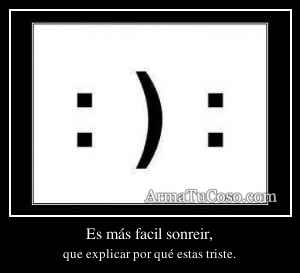 Es más facil sonreir,