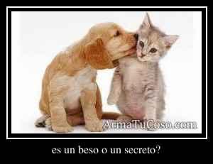 es un beso o un secreto?