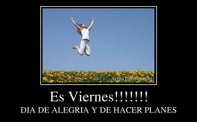 Es Viernes!!!!!!!