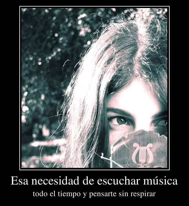 Esa necesidad de escuchar música