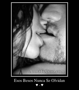Esos Besos Nunca Se Olvidan