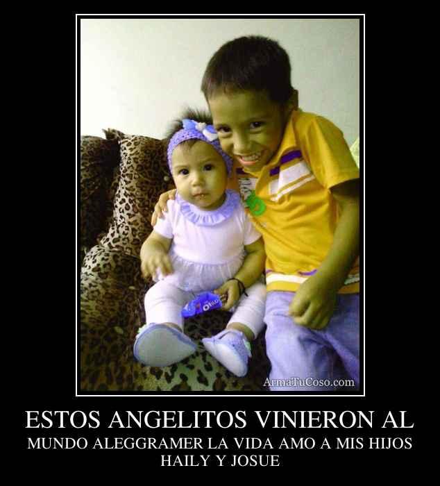 ESTOS ANGELITOS VINIERON AL