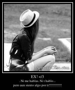 EX! </3