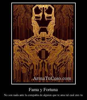Fama y Fortuna