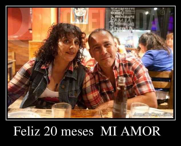 28 Meses Mi Amor: Feliz 20 Meses MI AMOR