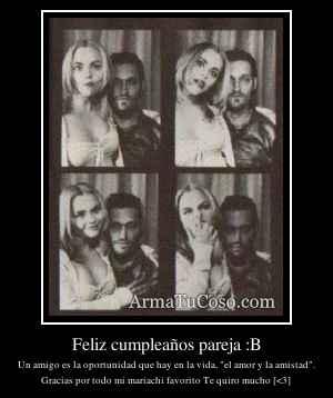 Feliz cumpleaños pareja :B