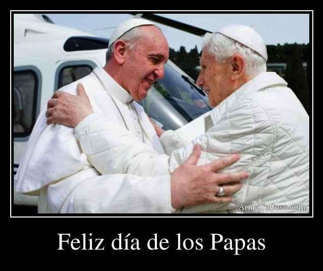Feliz día de los Papas