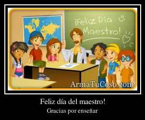 Feliz día del maestro!