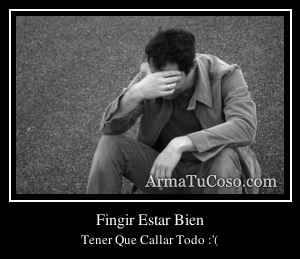 Fingir Estar Bien