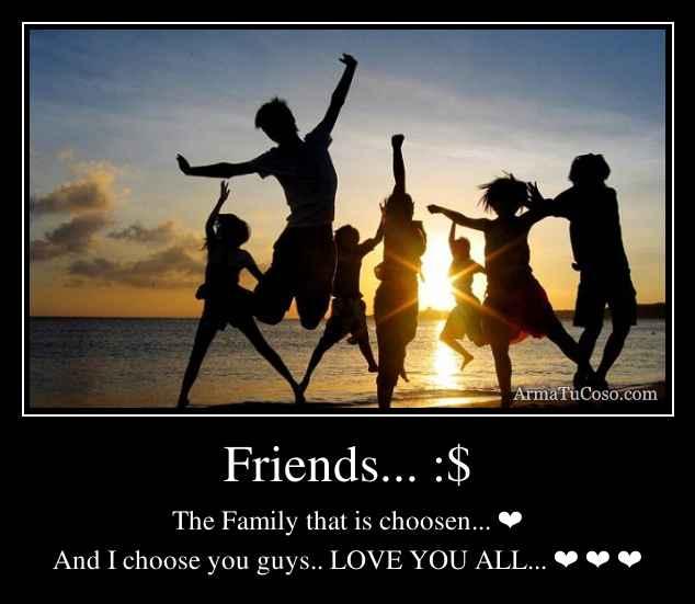 Friends... :$