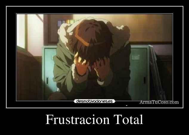 Frustracion Total