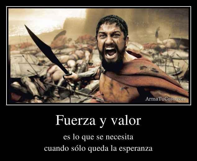 Fuerza y valor
