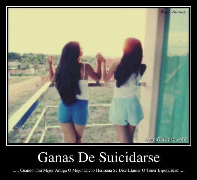 Ganas De Suicidarse