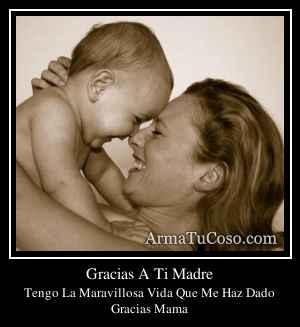 Gracias A Ti Madre