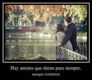 Hay amores que duran para siempre,