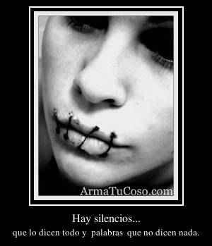 Hay silencios...