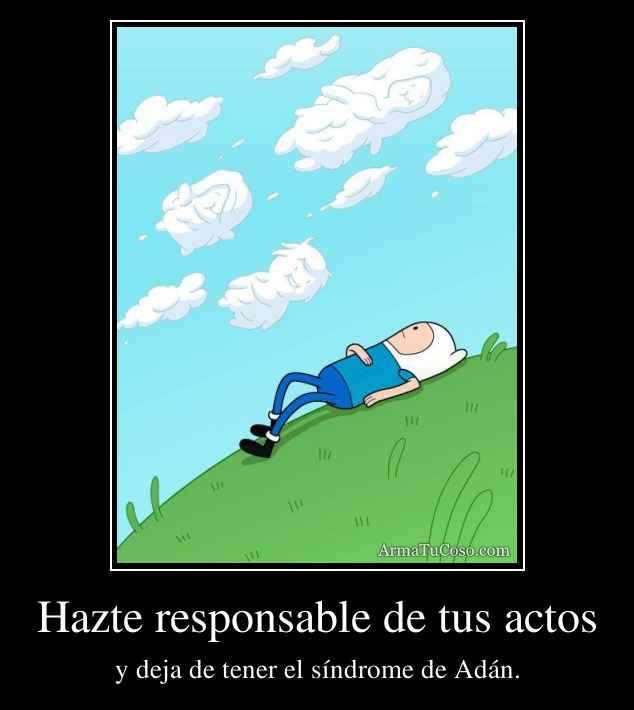 Hazte responsable de tus actos