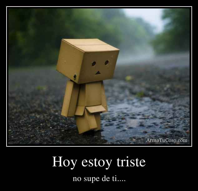 Hoy estoy triste