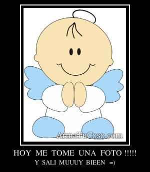 HOY  ME  TOME  UNA  FOTO !!!!!