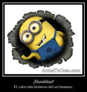 ¡Humildad!