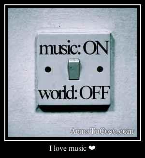 I love music ❤
