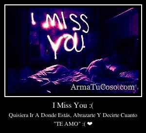 I Miss You :(