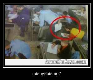 inteligente no?