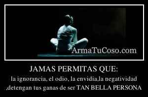 JAMAS PERMITAS QUE: