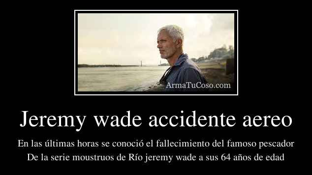 Jeremy wade accidente aereo
