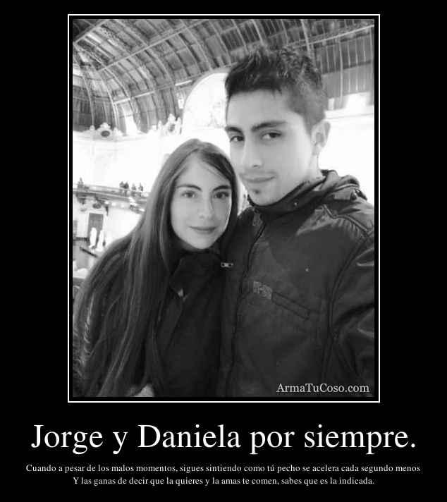 Jorge y Daniela por siempre.