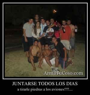 JUNTARSE TODOS LOS DIAS
