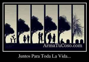 Juntos Para Toda La Vida...