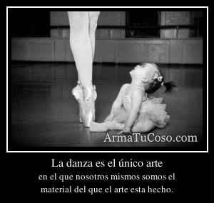 La danza es el único arte