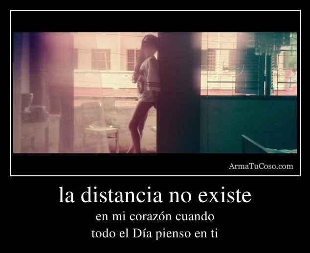 la distancia no existe