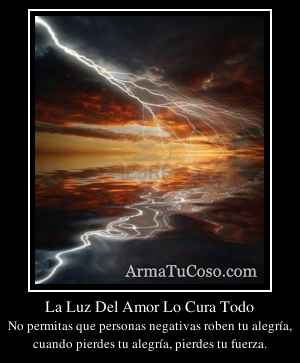 La Luz Del Amor Lo Cura Todo