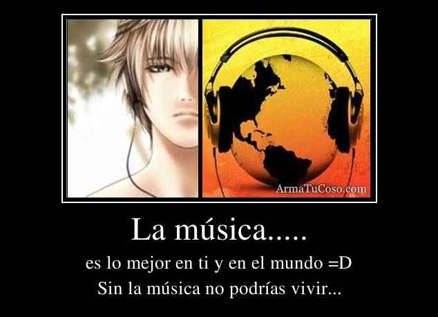 La música.....