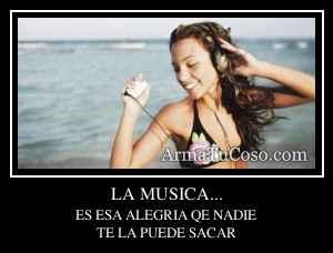 LA MUSICA...